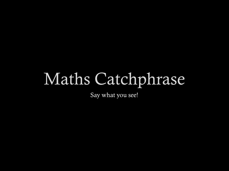 Mathematical Catchphrase